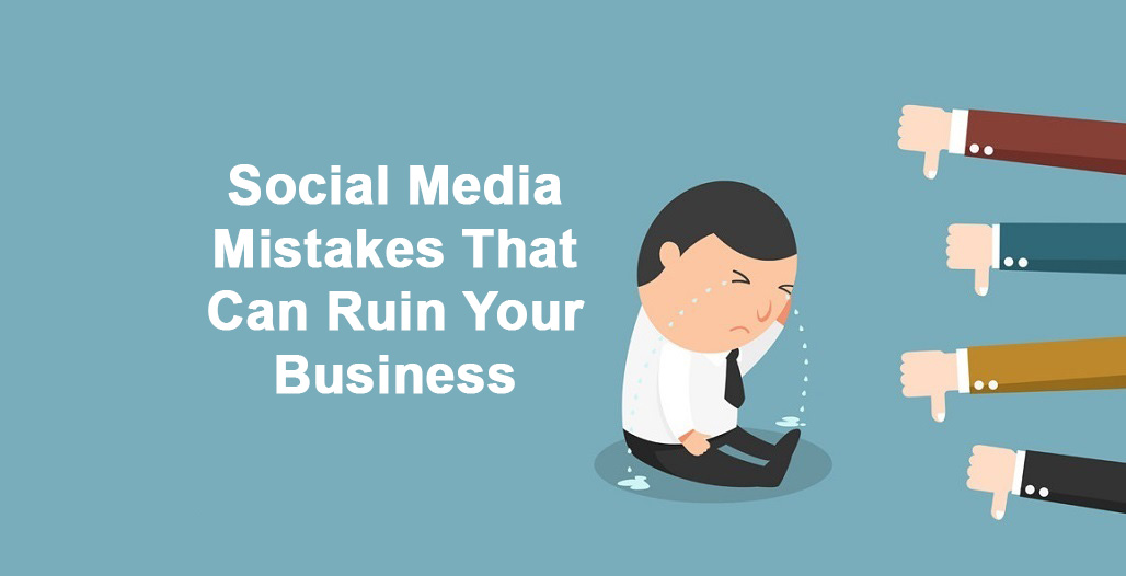 10-social-media-mistakes-that-can-ruin-your-business