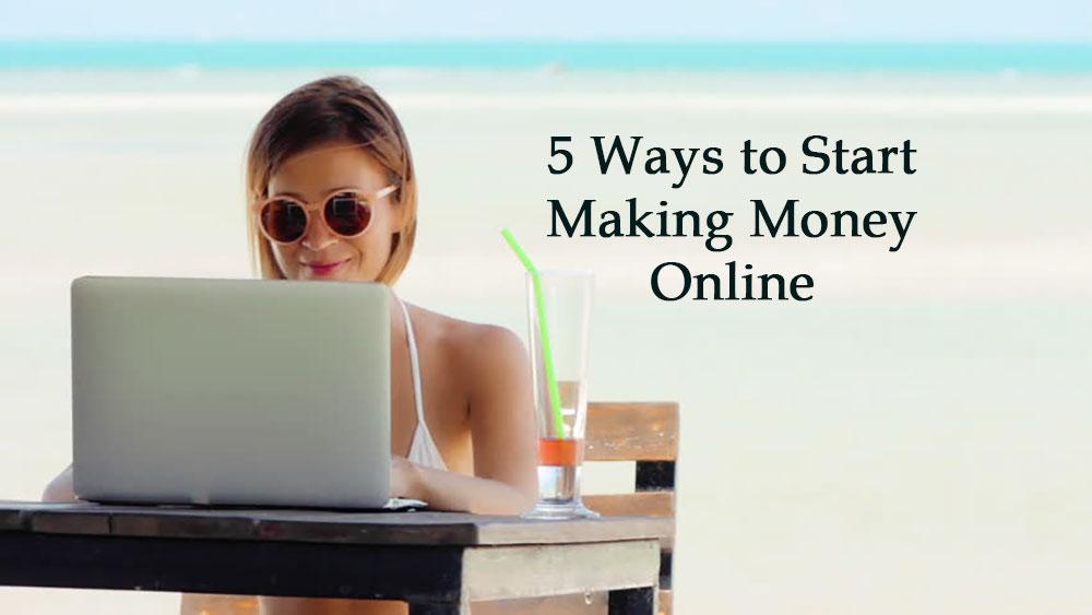 5-Ways-to-Start-Making-Money-Online