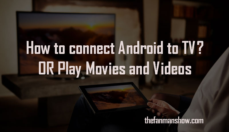 How to Connect Mobile to TV Wirelessly or Via USB Cables