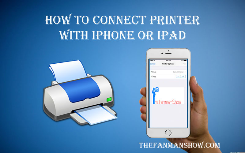 printer that connects to iphone how to connect printer with iphone or ipad2 the fanman 6523