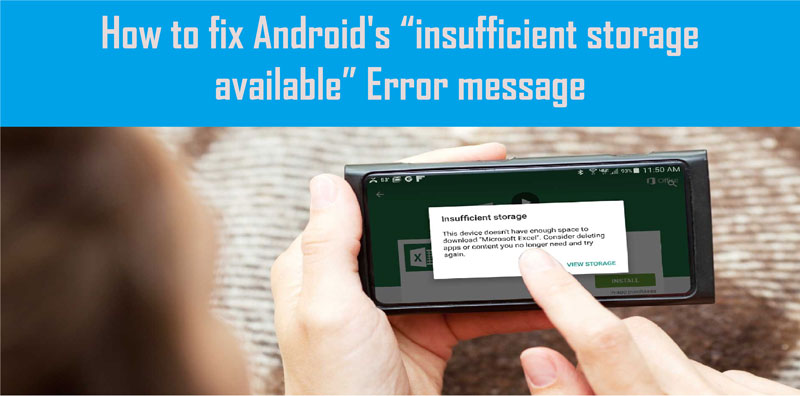 """How-to-fix-Android's-""""insufficient-storage-available""""-Error-message"""