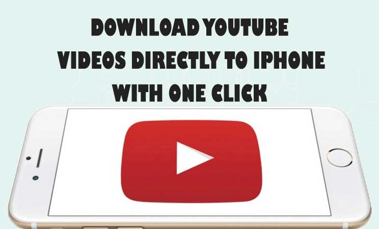 How to Download YouTube Videos on iPhone Directly Without Using iTunes