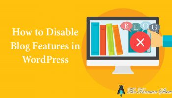 How-to-Deactivate-or-Disable-Blog-Features-in-WordPress