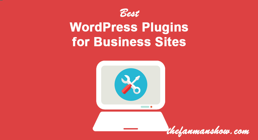 25 Must Have Best WordPress Plugins and Tools for Business