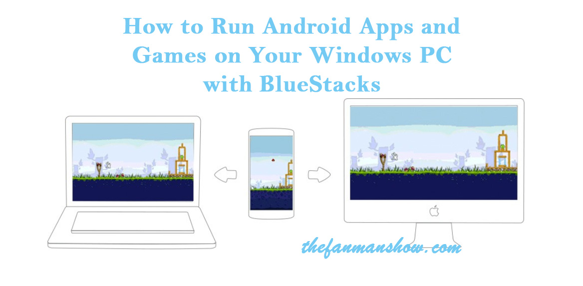 How-to-Run-Android-Apps-and-Games-on-Your-Windows-PC-with-BlueStacks