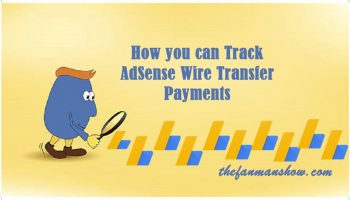 How-you-can-Track-AdSense-Wire-Transfer-Payments