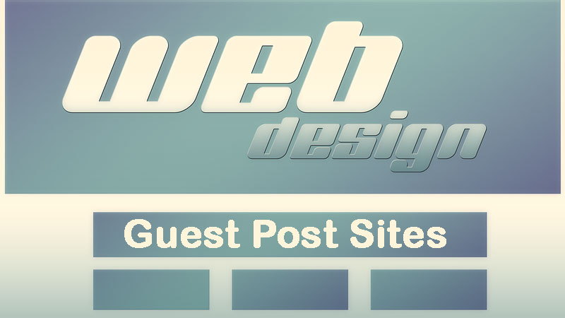 Web Development and Design Guest Post Sites List to Submit